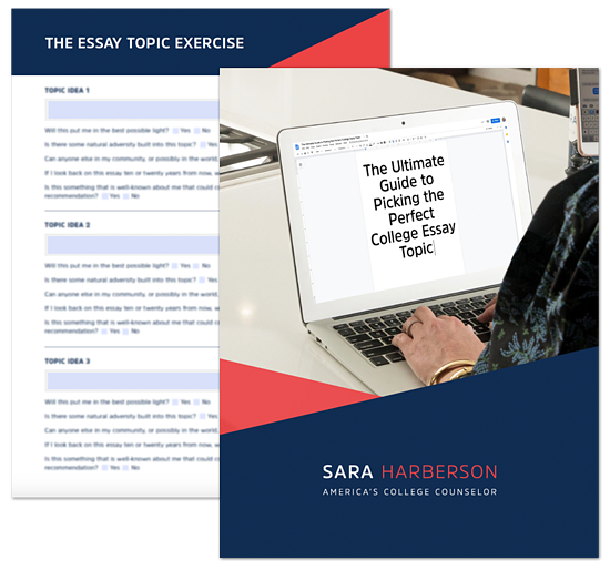 Download Sara Harberson's FREE Guide to Picking the Perfect College Essay Topic